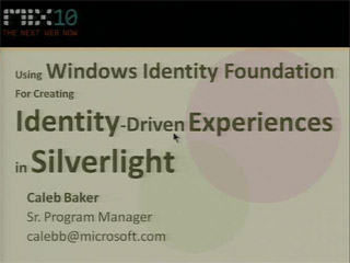 Using Windows Identity Foundation for Creating Identity-Driven Experiences in Microsoft Silverlight