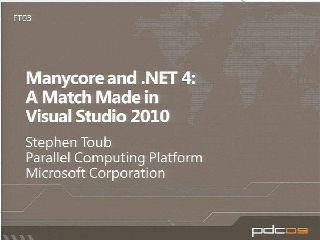 Manycore and the Microsoft .NET Framework 4: A Match Made in Microsoft Visual Studio 2010