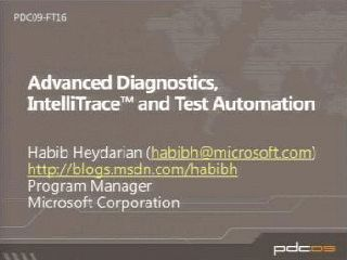 Advanced Diagnostics, IntelliTrace™ and Test Automation