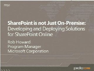 SharePoint Is Not Just On-Premise: Developing and Deploying Solutions to Microsoft SharePoint Online