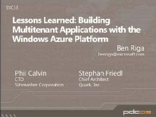 Lessons Learned:   Building Multi-Tenant Applications with the Windows Azure Platform