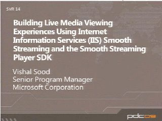 Building Live Media Viewing Experiences Using Internet Information Services (IIS) Smooth Streaming and the Smooth Streaming Player SDK