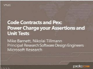 Code Contracts and Pex: Power Charge Your Assertions and Unit Tests