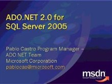 MSDN Webcast: Introducing ADO.NET 2.0 for SQL Server 2005 — Level 200