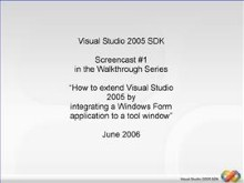 Visual Studio 2005 SDK - Extending Visual Studio 2005 by integrating a Windows Form Application to a