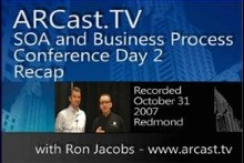 ARCast.TV - SOA and Business Process Conference Day 2 Recap