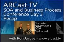 ARCast.TV - SOA and Business Process Conference Recap - Day 3
