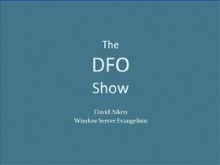 The DFO Show - Windows Vista and Windows PowerShell