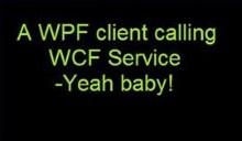 Creating WCF Clients with Windows Presentation Foundation