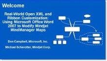 Real-World Open XML and Ribbon Customization: Using Microsoft Office Word 2007 to Modify Mindjet Min
