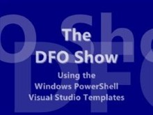 The DFO Show - Using the Windows PowerShell Visual Studio Templates