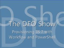 The DFO Show - Windows Workflow Foundation meets Windows PowerShell