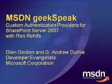 geekSpeak Recording: Custom Authentication Providers for SharePoint Server 2007 with Ron Rohlfs