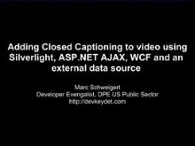 Adding Closed Captioning to video using Silverlight, ASP.NET AJAX, WCF and an external data source