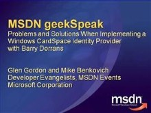 geekSpeak: MSDN geekSpeak Webcast: Problems and Solutions When Implementing a Windows CardSpace Iden