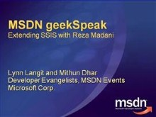 geekSpeak Recording: Extending SQL Server Integration Services with Reza Madani