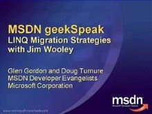 geekSpeak recording: LINQ Migration Strategies with Jim Wooley