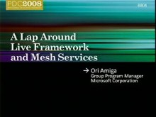 Live Services: A Lap around the Live Framework and Mesh Services