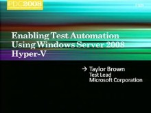 Enabling Test Automation Using Windows Server 2008 Hyper-V