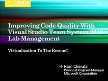 Microsoft Visual Studio Team System: Leveraging Virtualization to Improve Code Quality with Team Lab