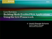 Live Services: Building Mesh-Enabled Web Applications Using the Live Framework