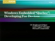 "Windows Embedded ""Quebec"": Developing for Devices"