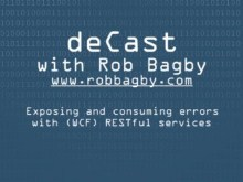 deCast - Exposing and consuming errors from your WCF RESTful services