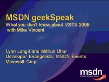 geekSpeak recording - What You May Not Know About the Visual Studio Team System 2008 with Mike Vincent