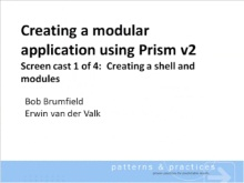 Creating a modular application using Prism V2 - Screencast 1/4 : Creating a shell and modules