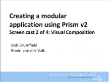 Creating a modular application using Prism V2 - Screencast 2/4 : Visual Composition