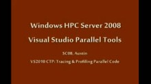 SC08: Windows HPC: Multi-core Parallel Code Profiling in VS2010