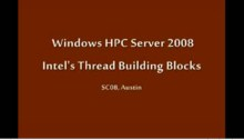 SC08: Windows HPC: Intel's Thread Building Blocks