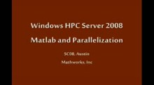 SC08: Windows HPC: Matlab & Parallelization (Part 1 of 3)