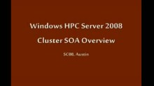 SC08: Windows HPC: Cluster SOA Parallel Programming Model (Part 1 of 2)