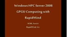 SC08: Windows HPC: GPGPU & Multi-core Programming with RapidMind