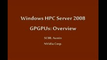 SC08: Windows HPC: GPGPU Computing Overview: Nvidia