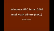 SC08: Windows HPC: Intel's MKL Math Library