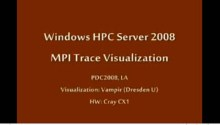 SC08: Windows HPC Server 2008: Visualizing MPI Traces with Vampir
