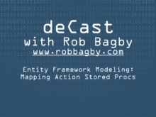deCast - Entity Framework Modeling: Mapping Action Stored Procedures