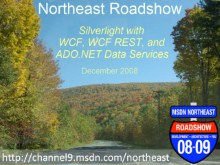Northeast Roadshow - Silverlight with WCF, WCF REST, and ADO.NET Data Services