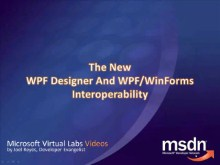 MS Virtual Labs: The New WPF Designer And WPF WinForms Interoperatbility