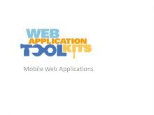 Web Application Toolkit: Mobile Web Applications