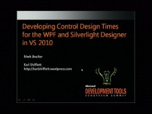 VSX210: Developing Control Design Times for the Silverlight and WPF Designer in Visual Studio 2010