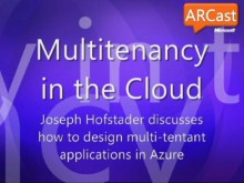 ARCast.TV Special - Designing Multi-tenant Applications on Windows Azure featuring Joseph Hofstader