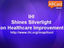 ARCast.TV - IHI Shines Silverlight on Healthcare Improvement