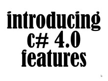 Whirlwind 9: Introducing C# 4