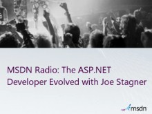 MSDN Radio: The ASP.NET Developer Evolved with Joe Stagner