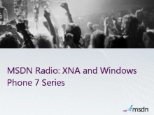 MSDN Radio: XNA and Windows Phone 7 Series with Michael Klucher