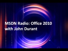 MSDN Radio: Office 2010 with John Durant