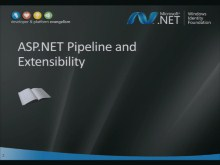 WIF Workshop 6: WIF ASP.NET Pipeline and Extensibility Points